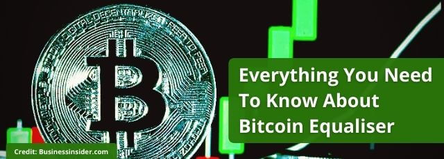 Know About Bitcoin Equaliser