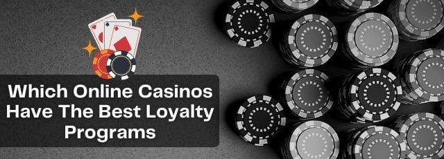 Casino Best Loyalty Programs