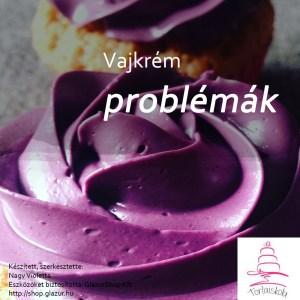 vajkrem_problemak-tortaiksola