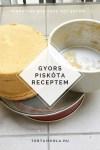 Gyors piskóta receptem, sima lisztből