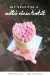 Million Roses Cake, így készíts, videóztam és a rózsa készítést is mutatom