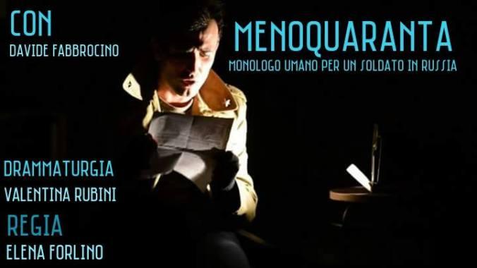 Lo SPETTACOLO TEATRALE del 25 sarà MENOQUARANTA Monologo Umano per un Soldato in Russia di Davide Fabbrocino