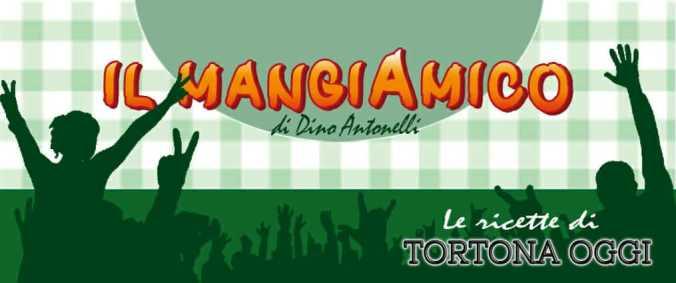 Il Mangiamico, le ricette di Tortona oggi