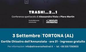 Tortona – Venerdì sera al cortile dell'Annunziata Conferenza-spettacolo sul tema dei rifiuti