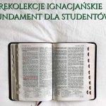 Rekolekcje Ignacjańskie dla studentów