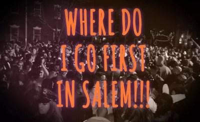 where do i go first in salem massachusetts