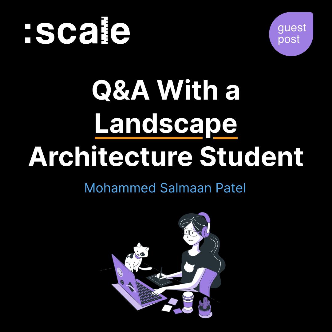Q&A With a Landscape Architecture Student