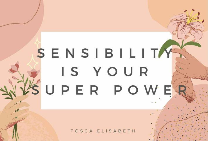 Sensibility iyour super power