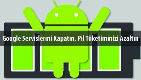 android-pil-tuketimi-azaltma