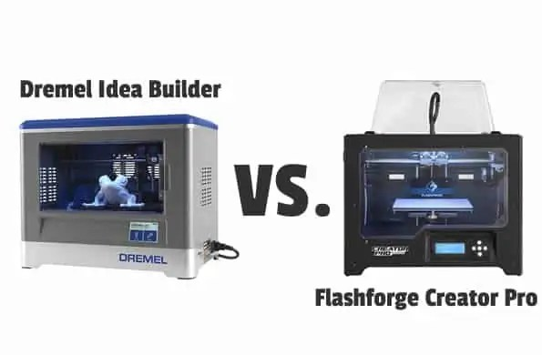 Dremel Idea Builder vs Flashforge Creator Pro: Which is Better?
