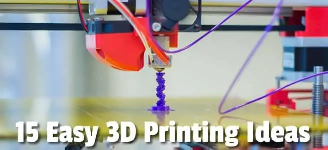 15 Easy 3D Printing Ideas
