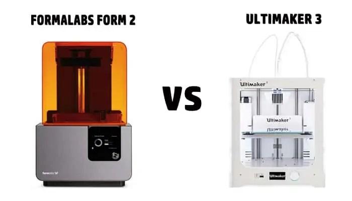 Formlabs Form 2 vs Ultimaker 3 Comparison