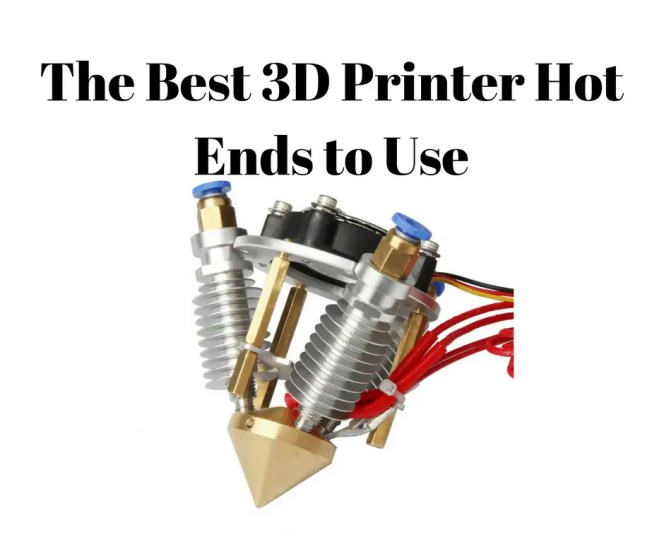 The Best 3D Printer Hot Ends To Use [UPDATED For 2019