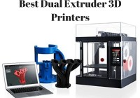 Best Dual Extruder 3D Printers