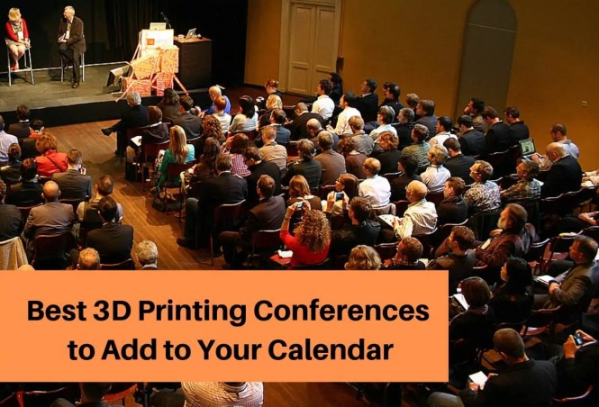 Best 3D Printing Conferences to Add to Your Calendar