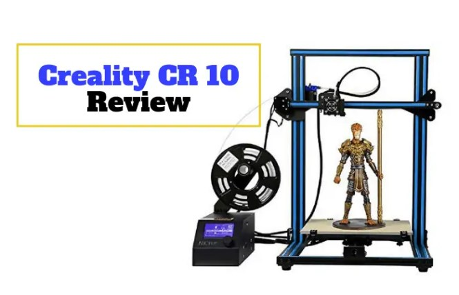 Creality CR-10 Review