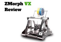 ZMorph VX Review