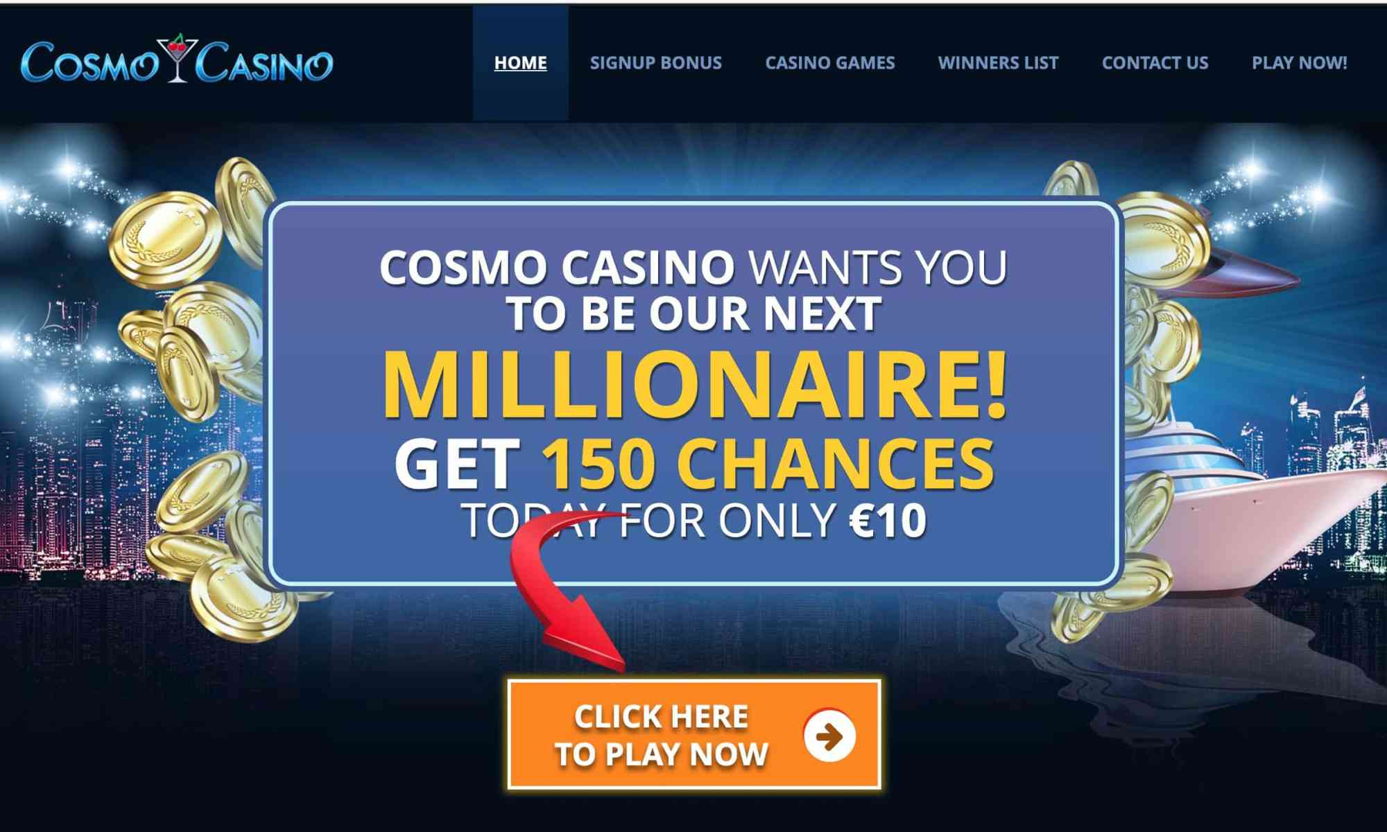 Cosmo Casino: welcome reward 150 chances to be a millionaire