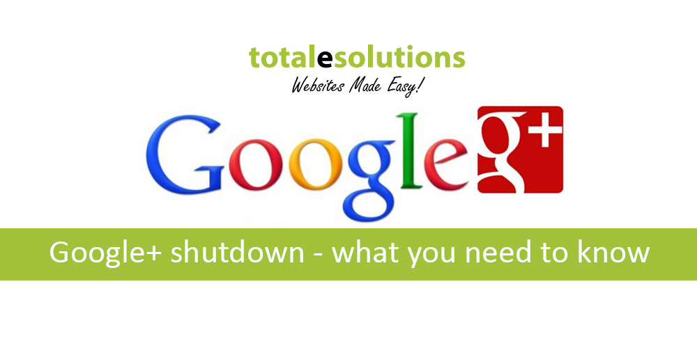 Google+ shutdown – what you need to know