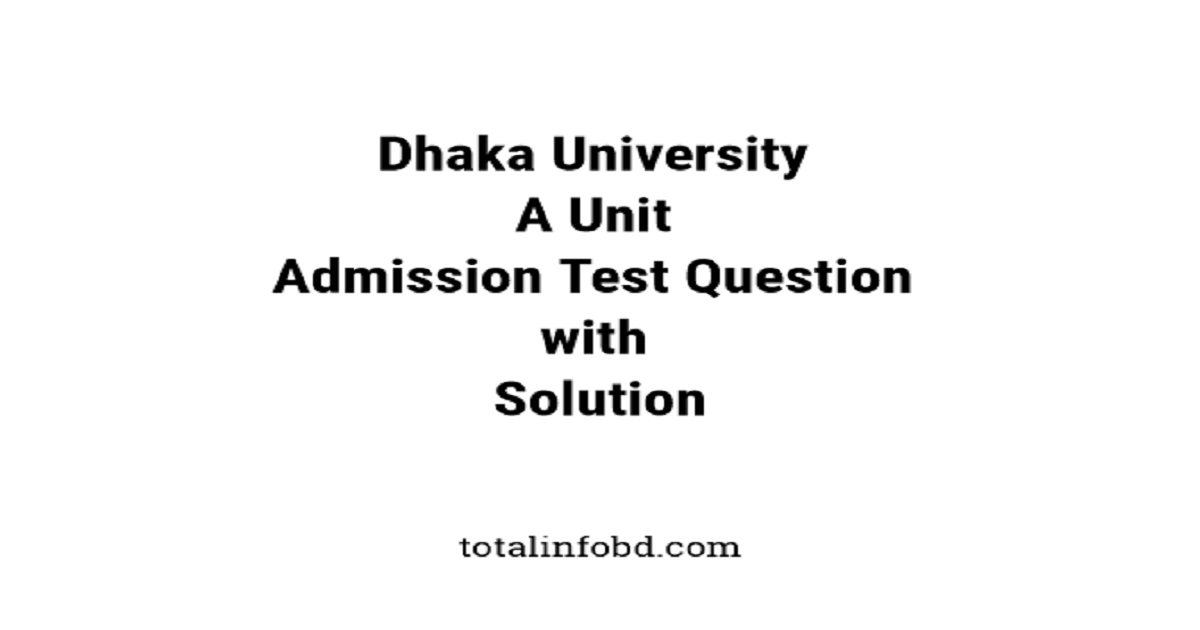 Dhaka University A Unit Question with Solution 2019