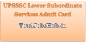 upsssc-lower-subordinate-services-admit-card