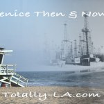 Venice California: Resort, to Oil Town, To Slum to Resort Again
