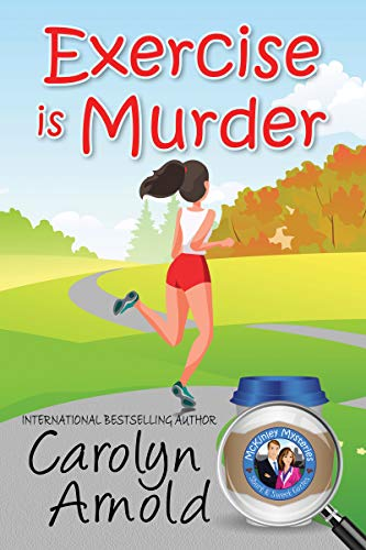 Exercise is Murder (McKinley Mysteries: Short & Sweet Cozies)