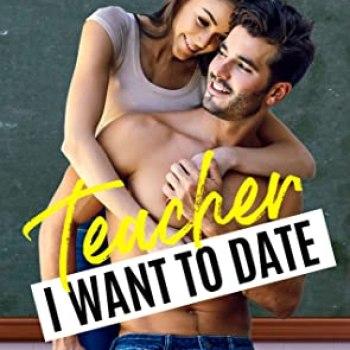 Release Blast: Teacher I Want to Date by Mia Kayla