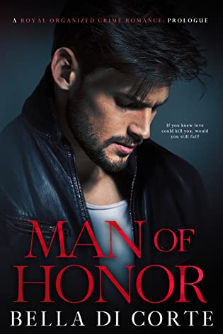 Man of Honor: A Royal Organized Crime Romance: Prologue