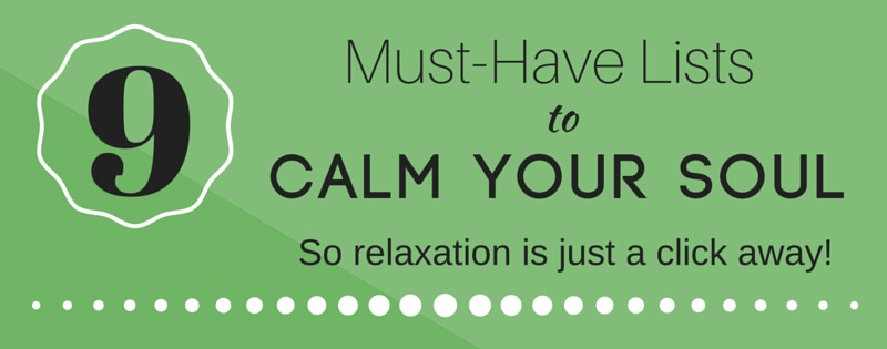 9 must have lists to calm your soul