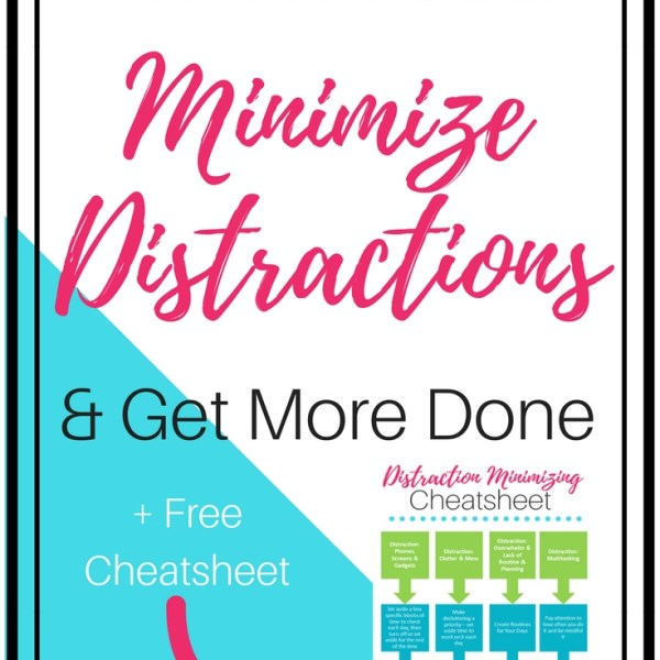 How to Minimize Distractions & Get More Done