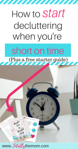 How to start decluttering when you're short on time (plus a free starter guide)