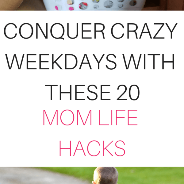 Conquer Crazy Weekdays with these 20 Mom Life Hacks