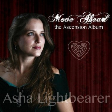 Move Ahead: The Ascension Album by Asha Lightbearer