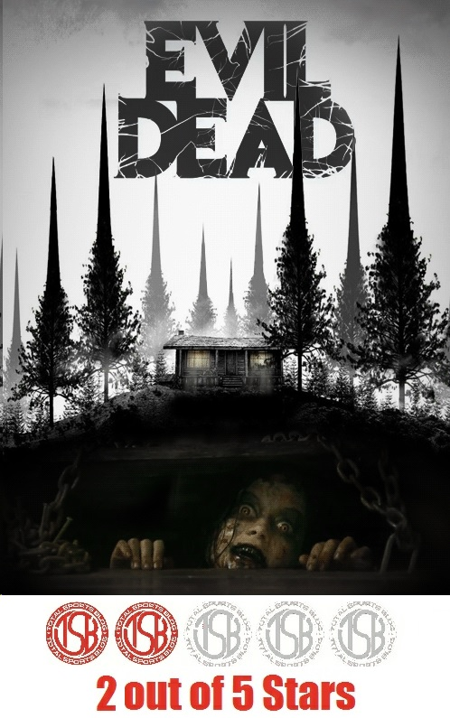 TSB gives Evil Dead (2013) 2 out of 5 stars