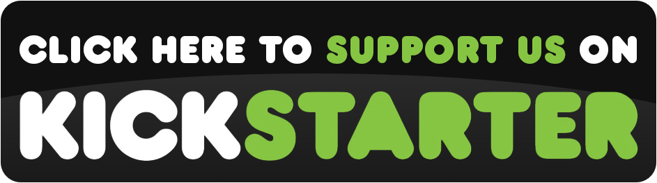 Click here to support us on kickstarter
