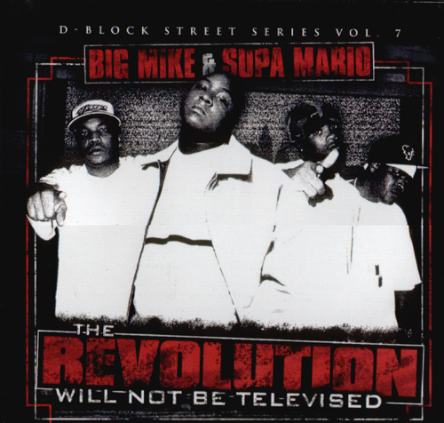 D-Block x Big Mike x Supa Mario – The Revolution Will Not Be Televised (Mixtape) (Throwback)