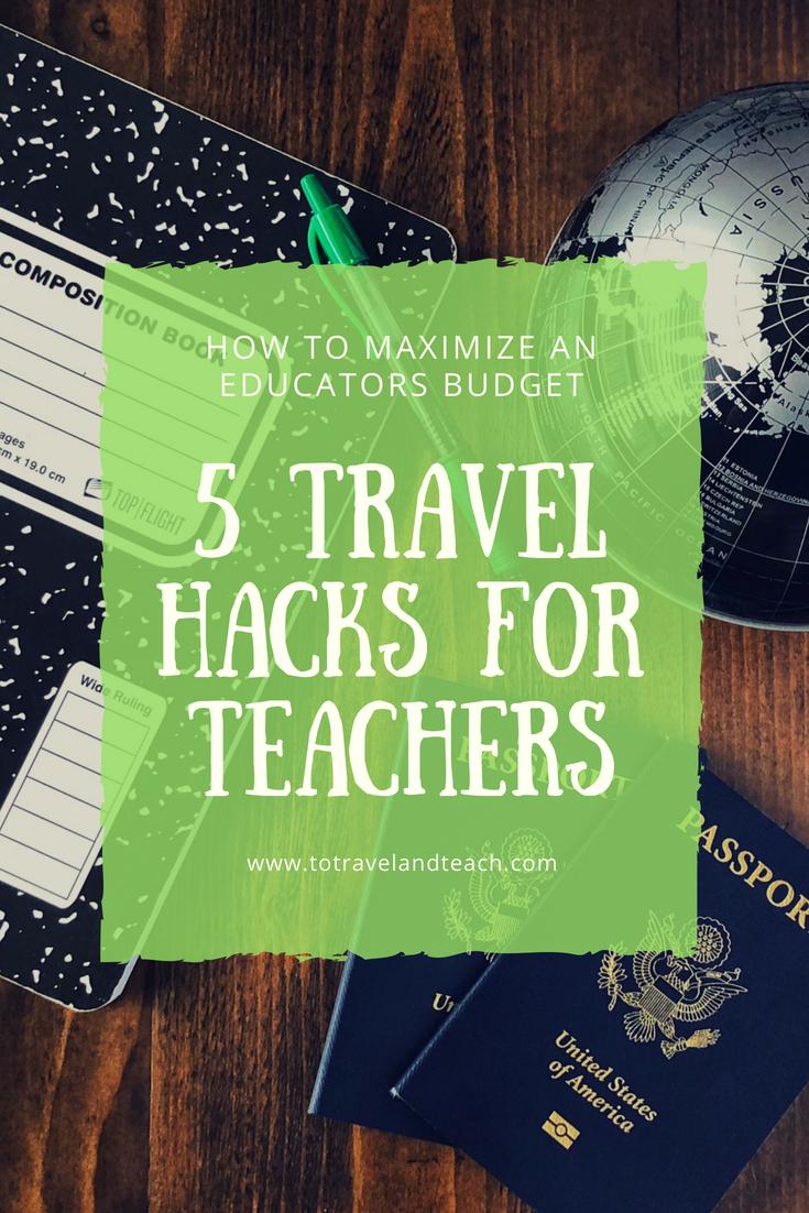 5 Travel Hacks for Teachers