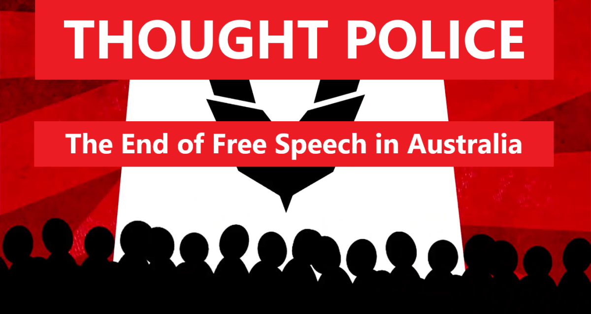 Thought Police: The End of Free Speech in Australia