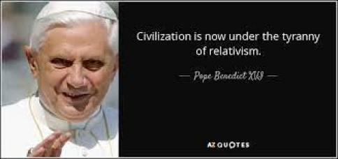 Pope Benedict XVI quote: Civilization is now under the tyranny of relativism .