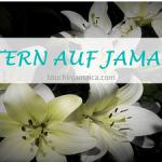 Wie wird Ostern auf Jamaika gefeiert