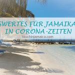 Informationen zu Corona-Regeln und Massnahmen Jamaika