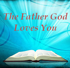 Father God Loves You Teachings