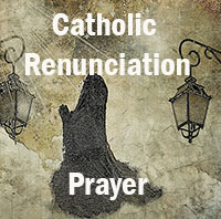 Catholic Renunciation Prayer