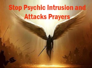 stop psychic intrusion attacks spiritual warfare prayers