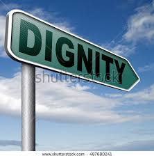 Dignity – People Talk About It, But What Is It And How Do We Retain It?