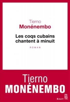 Les coqs cubains chantent à minuit de Tierno Monenembo