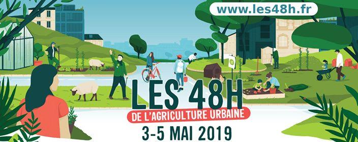 48h de l'Agriculture Urbaine 2019 du 3 au 5 Mai: un week-end de végétalisation et de rencontres