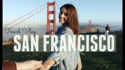 TRAVEL VLOG | San Francisco