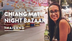 FOOD & SHOPPING – NIGHT BAZAAR CHIANG MAI MARKETS | Travel Vlog 126, 2018